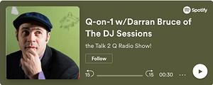 "the Talk 2 Q Radio Show! interviews Darran Bruce from ""The DJ Sessions"""